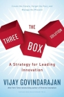 The Three-Box Solution: A Strategy for Leading Innovation Cover Image