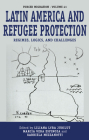 Latin America and Refugee Protection: Regimes, Logics and Challenges (Forced Migration #41) Cover Image