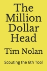 The Million Dollar Head: Scouting the 6th Tool Cover Image