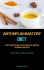 Anti-Inflammatory Diet: Simply Guide with Meal Plan to Eliminate Inflammation And Improve Your Health (The Complete Allergy Free Recipes) Cover Image