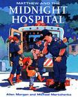 Matthew and the Midnight Hospital (Matthew's Midnight Adventure) Cover Image