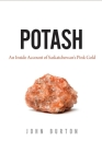 Potash: An Inside Account of Saskatchewan's Pink Gold Cover Image
