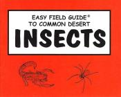 Easy Field Guide to Common Desert Insects (Easy Field Guides) Cover Image