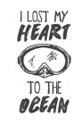 I Lost My Heart To The Ocean: Scuba Diving Log Book 100 Pages Cover Image