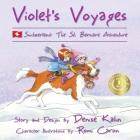 Violet's Voyages: Switzerland: The St. Bernard Adventure Cover Image