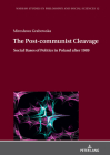 The Post-Communist Cleavage.: Social Bases of Politics in Poland After 1989 (Warsaw Studies in Philosophy and Social Sciences #12) Cover Image