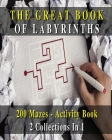 The Great Book of Labyrinths! 200 Mazes for Men and Women - Activity Book (English Version): 2 Collections in 1 - Manual with Two Hundred Different Ro Cover Image