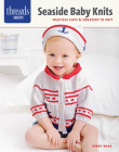 Seaside Baby Knits: Nautical Hats & Sweaters to Knit Cover Image