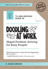 The Non-Obvious Guide to Doodling at Work (Non-Obvious Guides) Cover Image