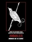 Libro de colorear para adultos para adolescentes - Menos de 10 euro - Animales Cover Image