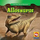 Allosaurus (Let's Read about Dinosaurs) Cover Image