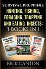 Survival Prepping: Hunting, Fishing, Foraging, Trapping and Eating Insects: 3 Books In 1 Cover Image