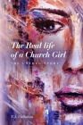 The Real life of a Church Girl, The Untold Story Cover Image