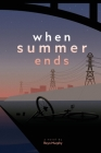 When Summer Ends Cover Image