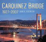 Carquinez Bridge: 1927-2007 Cover Image