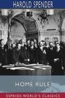 Home Rule (Esprios Classics) Cover Image
