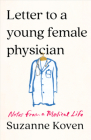 Letter to a Young Female Physician: Notes from a Medical Life Cover Image