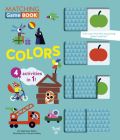 Colors Matching Game Book: 4 Activities in 1! (Matching Game Books #3) Cover Image