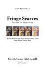 Fringe Scarves: (Suri with the fringe on top): How to Knit a Fringe Scarf Using Various Yarns (But Alpaca Yarn as Well) Cover Image