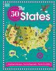 The 50 States: Amazing landscapes. Fascinating people. Wonderful wildlife Cover Image