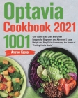 Optavia Cookbook 2021: 1001-Day Super Easy Lean and Green Recipes for Beginners and Advanced Lose Weight and Stay Fit by Harnessing the Power Cover Image