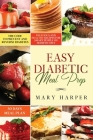 Easy Diabetic Meal Prep: Delicious and Healthy Recipes for Smart People on Diabetic Diet - 30 Days Meal Plan - The Code to Prevent and Reverse Cover Image