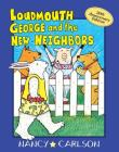 Loudmouth George and the New Neighbors, 2nd Edition (Loudmouth George Books) Cover Image