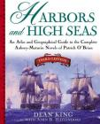 Harbors and High Seas: An Atlas and Georgraphical Guide to the Complete Aubrey-Maturin Novels of Patrick O'Brian, Third Edition Cover Image