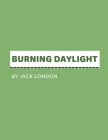 Burning Daylight by Jack London Cover Image