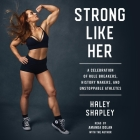 Strong Like Her: A Celebration of Rule Breakers, History Makers, and Unstoppable Athletes Cover Image