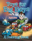 Toys for Big Boys (A Coloring Book) Cover Image