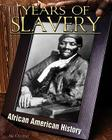 Years of Slavery (African-American History) Cover Image