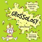 Grossology: The Science of Really Gross Things Cover Image