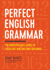 Perfect English Grammar: The Indispensable Guide to Excellent Writing and Speaking Cover Image