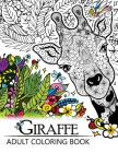 Giraffe Adult Coloring Book: Designs with Henna, Paisley and Mandala Style Patterns Animal Coloring Books Cover Image