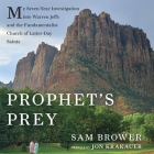 Prophet's Prey Lib/E: My Seven-Year Investigation Into Warren Jeffs and the Fundamentalist Church of Latter Day Saints Cover Image