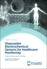 Disposable Electrochemical Sensors for Healthcare Monitoring: Material Properties and Design Cover Image