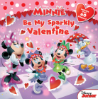 Minnie Be My Sparkly Valentine Cover Image