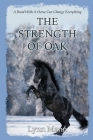 The Strength Of Oak: A Prequel to The Horses Know Trilogy Cover Image