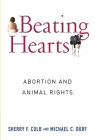 Beating Hearts: Abortion and Animal Rights (Critical Perspectives on Animals: Theory) Cover Image