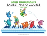 John Thompson's Easiest Piano Course, Parth Three Cover Image
