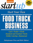 Start Your Own Food Truck Business: Cart, Trailer, Kiosk, Standard and Gourmet Trucks, Mobile Catering, Busterant Cover Image