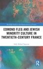 Edmond Fleg and Jewish Minority Culture in Twentieth-Century France Cover Image