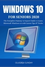 Windows 10 for Seniors 2020: The Complete Dummy to Expert Guide to Learn Microsoft Windows 10 with Latest Tips & Tricks for the Elderly Cover Image