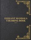 Elegant Mandala Coloring Book: VOL 3, Activity Book for Adults - Large 8.5