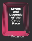 Myths and Legends of the Celtic Race Cover Image