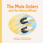 The Mole Sisters and the Wavy Wheat Cover Image
