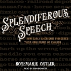Splendiferous Speech Lib/E: How Early Americans Pioneered Their Own Brand of English Cover Image