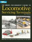 Model Railroader's Guide to Locomotive Servicing Terminals (English and 1964/ Special) Cover Image
