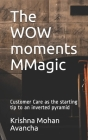 The WOW moments MMagic: Customer Care as the starting tip to an inverted pyramid Cover Image